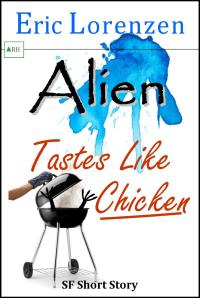 Alien Tastes Like Chicken