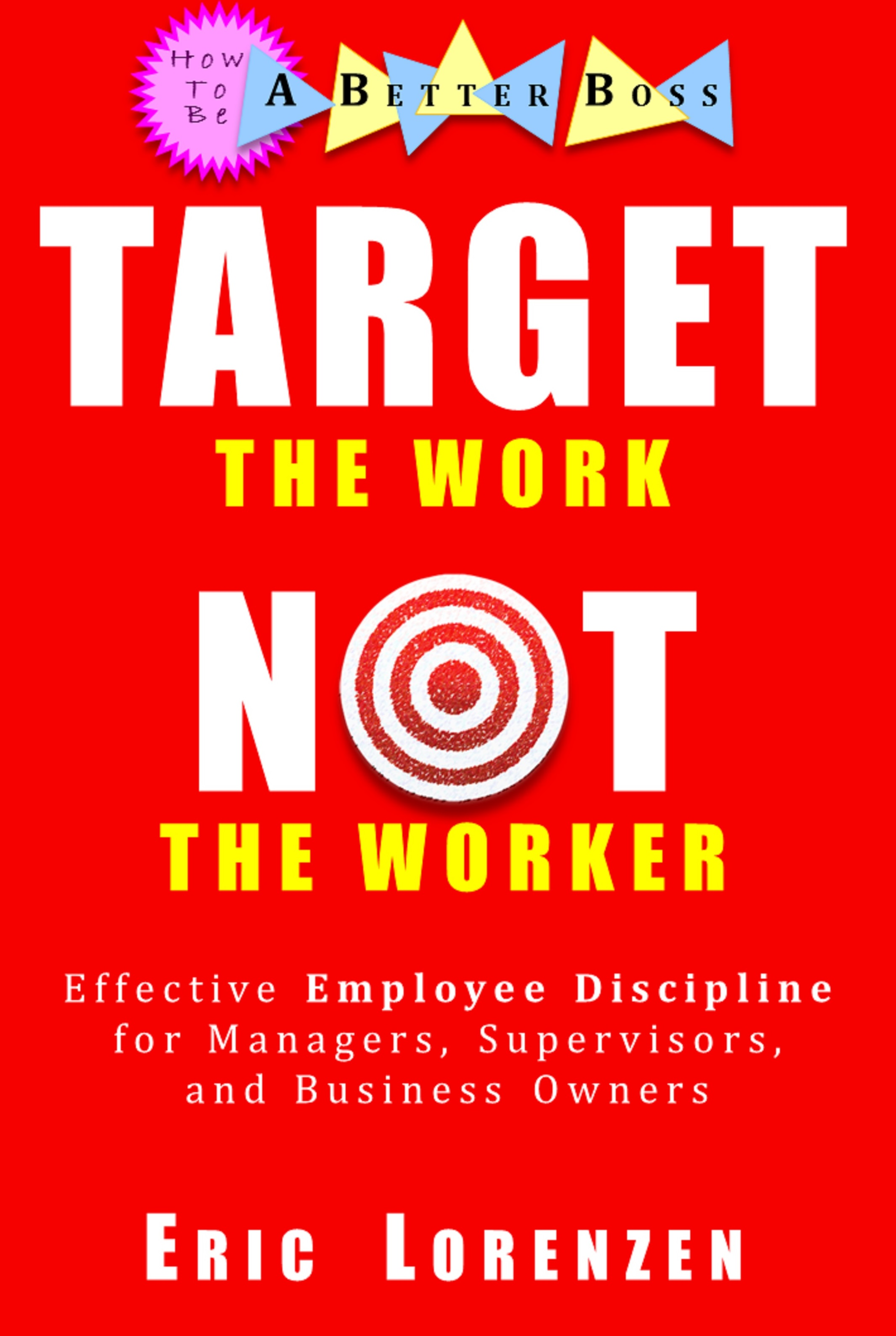 Target the Work Not the Worker